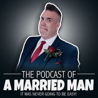The Podcast Of A Married Man