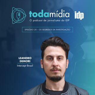 Toda Mídia #20 | Os segredos da investigação, com Leandro Demori do Intercept Brasil
