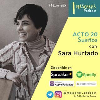ACTO 20 - Sueños (con Sara Hurtado)