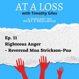 Episode 11 - Righteous Anger - Reverend Mua Strickson-Pua