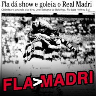 EP#41 - Em 97, o Flamengo meia boca derrota o Real Madri galático!!!
