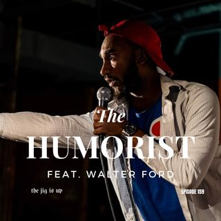 Episode 159: The Humorist feat. Walter Ford