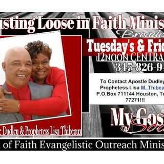 Busting Loose In Faith with Apostle and Prophetess Thibeaux