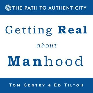 106. Getting Real About Manhood 4