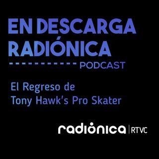 El Regreso de Tony Hawk's Pro Skater