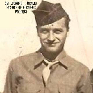Stories of Sacrifice - POW/MIAs - SGT Leonard James McNeill Ep06