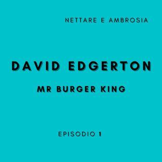 David Edgerton - Mr Burger King