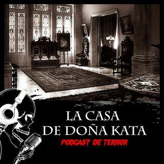 LA CASA EMBRUJADA DE DOÑA KATA - Podcast de Terror