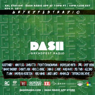 [11/6] @Dash_Radio #XXL : #GryndfestRadio #TakerOver Guest Djs Vol 47th #dinnerland #theearplugs