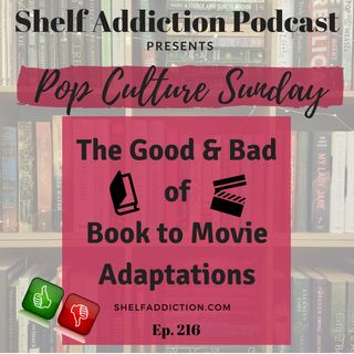 216: Book to Movie Adaptations | Pop Culture Sunday