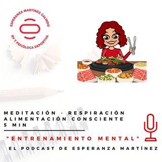 047. Meditación - Respiración 5 minutos - Alimentación consciente