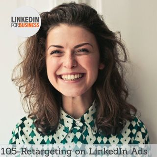 105-Retargeting on LinkedIn Ads