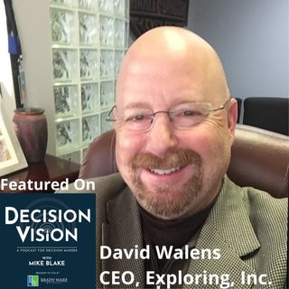 Decision Vision Episode 119: Should I Return to In-Person Events? – An Interview with David Walens, Exploring, Inc.