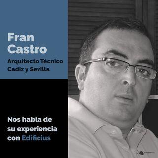 Fran Castro España Arquitecto Técnico en Cadiz y Sevilla nos habla de Edificius