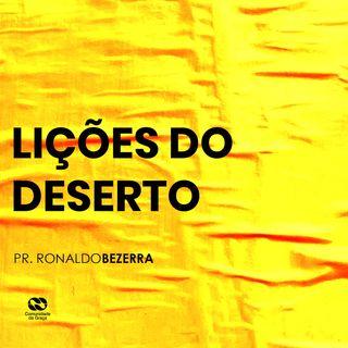 LIÇÕES DO DESERTO // pr. Ronaldo Bezerra
