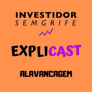 EXPLICAST #6 Alavancagem