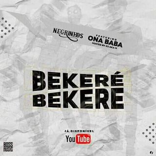Os Negrinho Ft Ona Baba & Dj Aka m  - Bekeré (Download Mp3) 2020