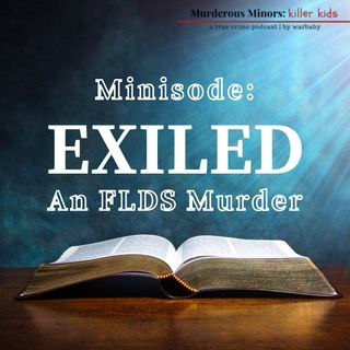 Minisode: Exiled- An FLDS Murder - Parley Jeffs Dutson