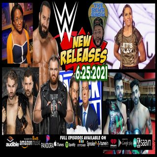 Edge Returns, New WWE Releases including Killian Dain, Breezango, Others! The RCWR Show 6/25/2021