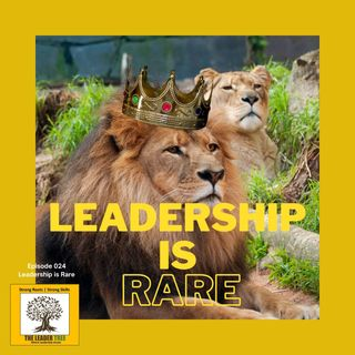 Episode-024-Leadership-Is-Rare-The Leader Tree