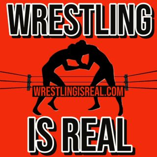 Wrestling Is Real Wrestling Podcast