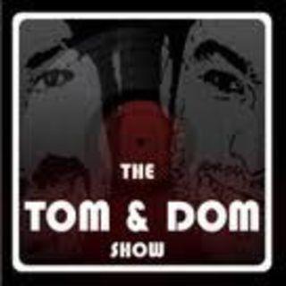 The Tom & Dom Show - #167