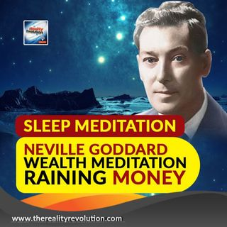 Sleep Wealth Meditation Neville Goddard Raining Money