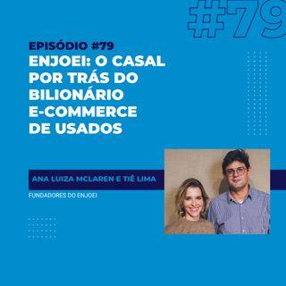 #79 - Enjoei: a história do casal que criou o bilionário e-commerce de usados