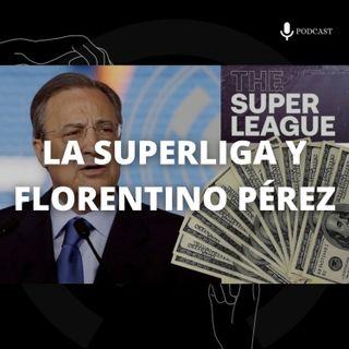 12. La Superliga y Florentino Pérez