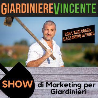 Giardiniere Vincente #1 - Il marketing: l'anello mancante per il successo che meriti.
