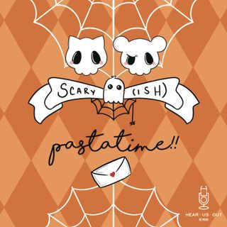 Scary(ish) - Pastatime: Ep 3