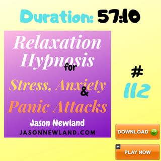 """#112 Relaxation Hypnosis for Stress, Anxiety & Panic Attacks - """"REMEMBER THIS IS TEMPORARY"""" - (Jason Newland) (25th March 2020)"""