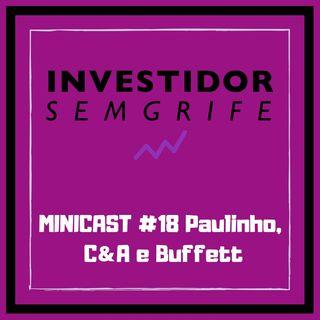 MINICAST #18 Paulinho, C&A e Buffett