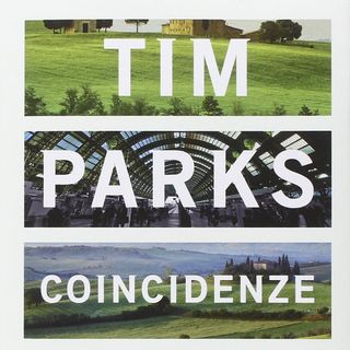 Tim Parks - Coincidenze - Bompiani