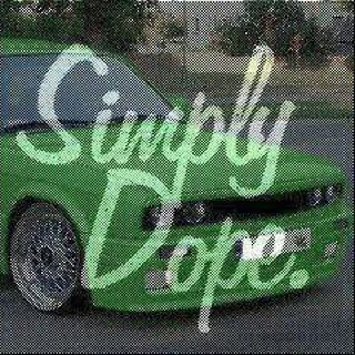 Simply Dope The Latest And Greatest Music