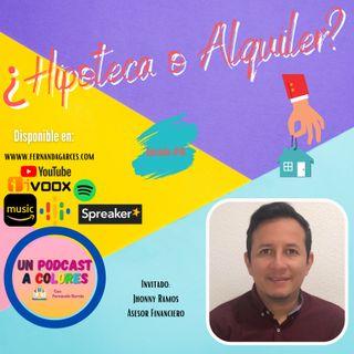 ¿Hipoteca o Alquiler? |Episodio#16
