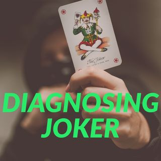 Diagnosing Joker