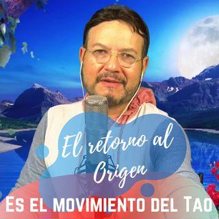 #274 El retorno al Origen es el movimiento del Tao (De Lao Tzé a Wayne Dyer) (Podcast)