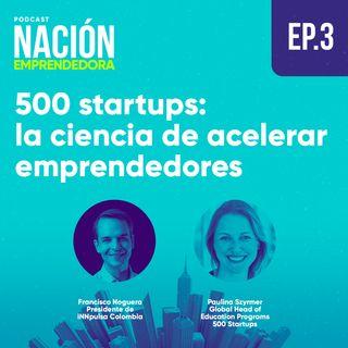 #3. 500 Startups: la ciencia de acelerar emprendedores