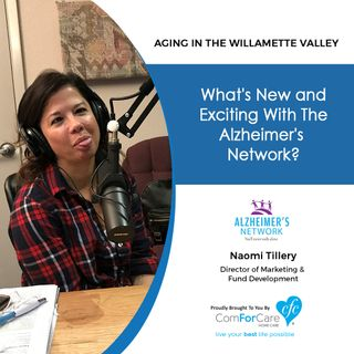 12/26/17: Naomi Tillery with Alzheimer's Network of Oregon | What's new and exciting with the Alzheimer's Network?