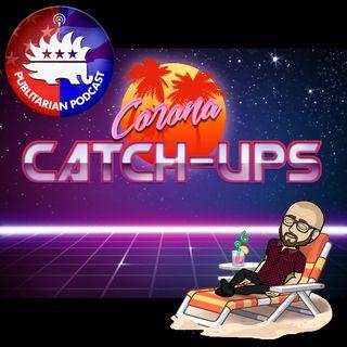 Episode 72 - Corona Catch-ups (Weekend Edition)