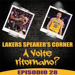 Lakers Speaker's Corner E28 - A Volte Ritornano?