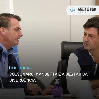 Editorial: Bolsonaro, Mandetta e a gestão da divergência