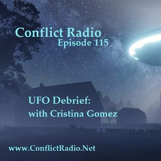 Episode 115  UFO Debrief Digging Deeper with Cristina Gomez