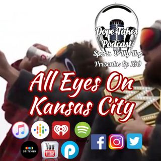 All Eyes On Kansas City