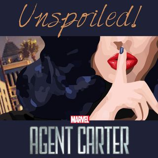 UNspoiled! Agent Carter