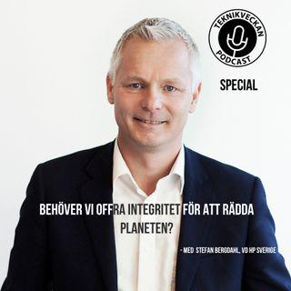 Special: Behöver vi offra integritet för att rädda planeten - Med Stefan Bergdahl VD HP Sverige