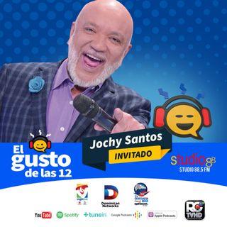 El Gusto de las 12 Episodio 1-Jochy Santos