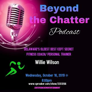 Willie Wilson Fitness Coach/Personal Trainer  S2 /EP 30