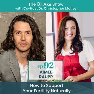 Aimee Raupp: How to Support Your Fertility Naturally
